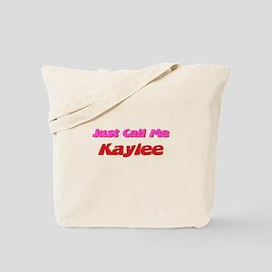 Just Call Me Kaylee Tote Bag