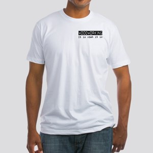 Woodworking Is Fitted T-Shirt