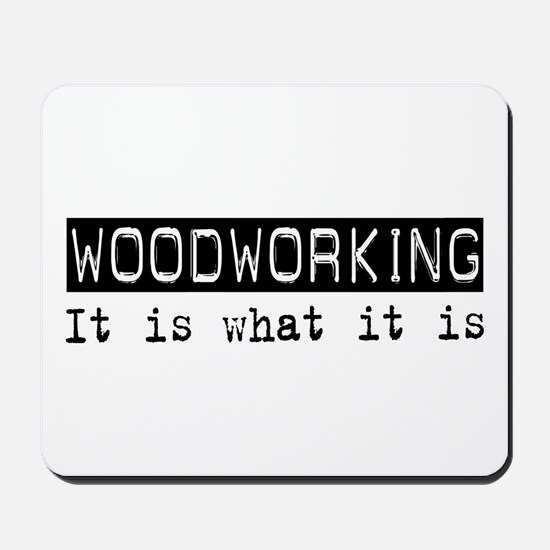 Woodworking Is Mousepad