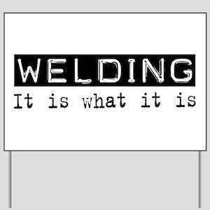 Welding Is Yard Sign