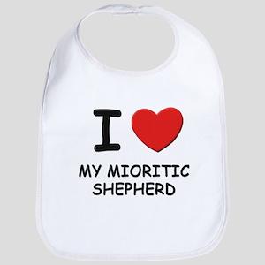 I love MY MIORITIC SHEPHERD Bib