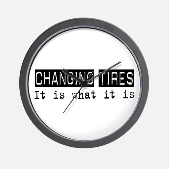 Changing Tires Is Wall Clock