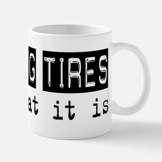 Changing Tires Is Mug