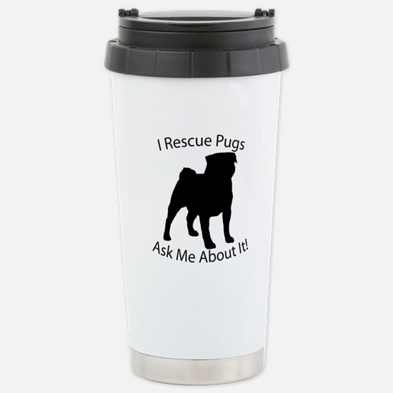 I RESCUE Pugs Stainless Steel Travel Mug