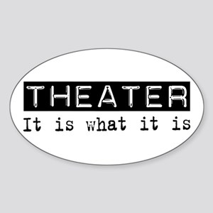 Theater Is Oval Sticker
