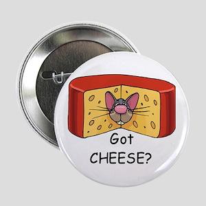 "Got Cheese? 2.25"" Button"