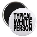 Typical White Person Magnet