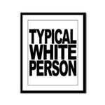 Typical White Person Framed Panel Print