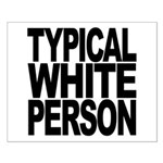 Typical White Person Small Poster