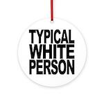 Typical White Person Ornament (Round)