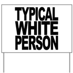 Typical White Person Yard Sign