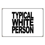 Typical White Person Banner