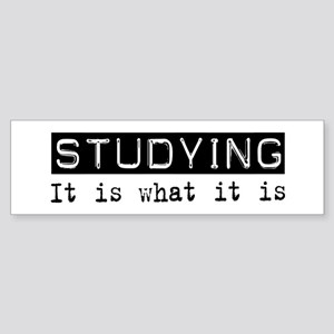Studying Is Bumper Sticker