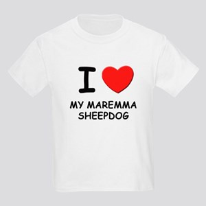 I love MY MAREMMA SHEEPDOG Kids Light T-Shirt