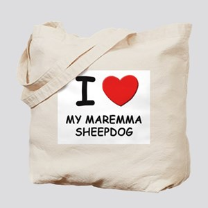 I love MY MAREMMA SHEEPDOG Tote Bag