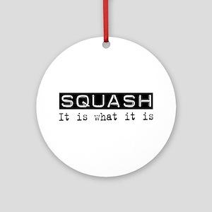 Squash Is Ornament (Round)