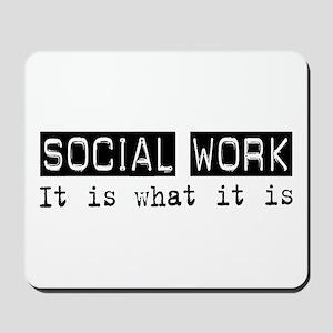 Social Work Is Mousepad