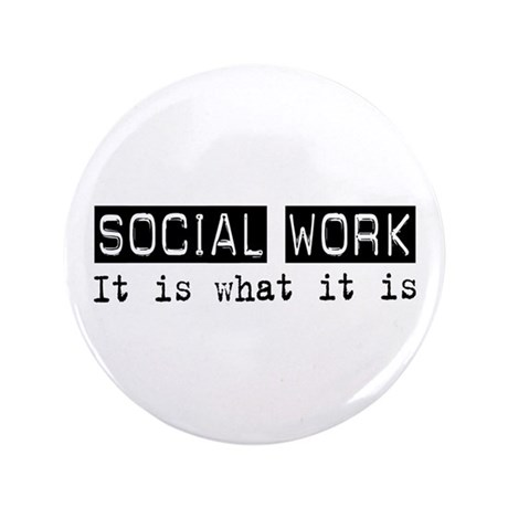 """Social Work Is 3.5"""" Button"""