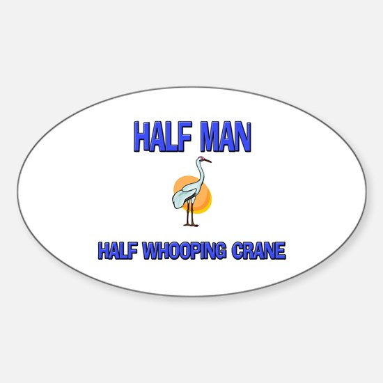 Half Man Half Whooping Crane Oval Decal