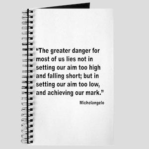 Michelangelo Greater Danger Quote Journal