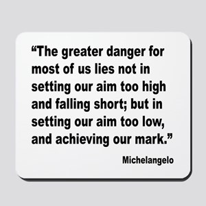 Michelangelo Greater Danger Quote Mousepad
