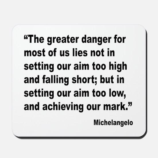 Michelangelo Greater Danger Quote Mousepad