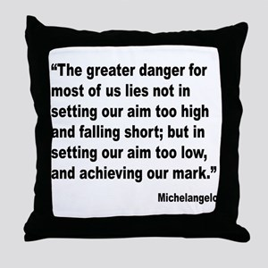 Michelangelo Greater Danger Quote Throw Pillow
