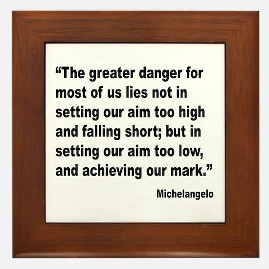 Michelangelo Greater Danger Quote Framed Tile