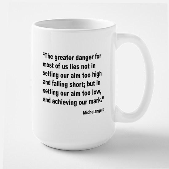 Michelangelo Greater Danger Quote Large Mug
