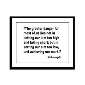 Michelangelo Greater Danger Quote Framed Panel Pri