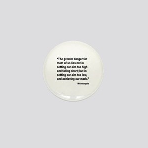 Michelangelo Greater Danger Quote Mini Button