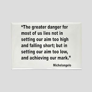 Michelangelo Greater Danger Quote Rectangle Magnet