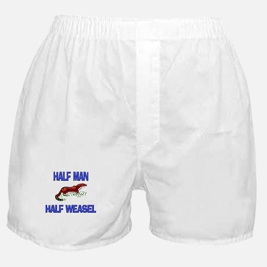 Half Man Half Weasel Boxer Shorts