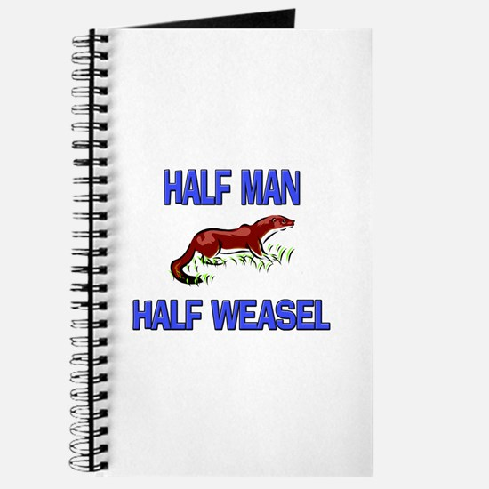 Half Man Half Weasel Journal
