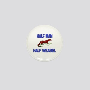 Half Man Half Weasel Mini Button