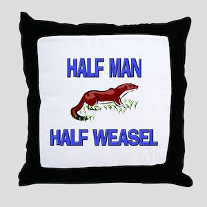 Half Man Half Weasel Throw Pillow
