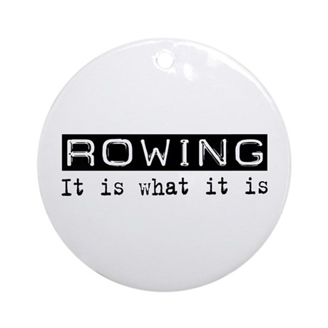 Rowing Is Ornament (Round)