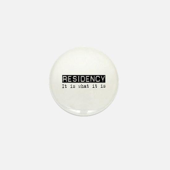 Residency Is Mini Button