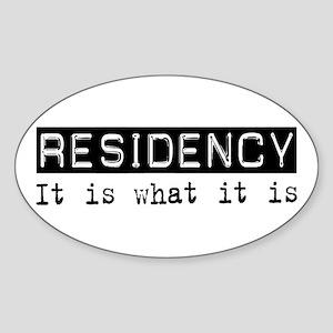 Residency Is Oval Sticker