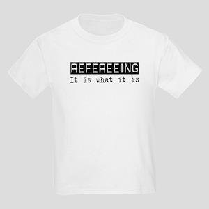 Refereeing Is Kids Light T-Shirt