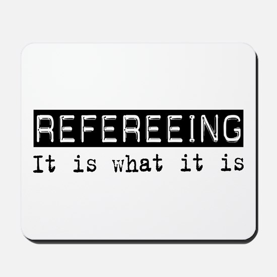 Refereeing Is Mousepad