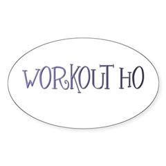 WORKOUT HO Oval Decal