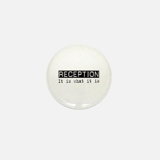 Reception Is Mini Button