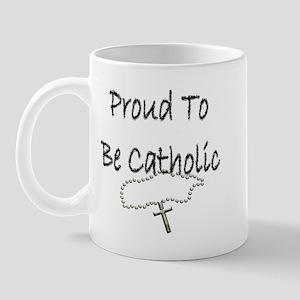 Proud to be Catholic Mug