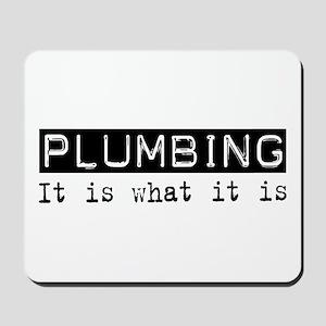 Plumbing Is Mousepad