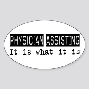 Physician Assisting Is Oval Sticker