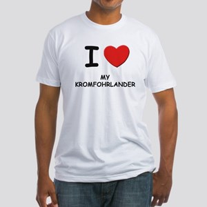 I love MY KROMFOHRLANDER Fitted T-Shirt