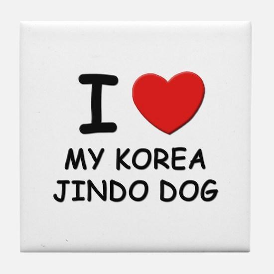 I love MY KOREA JINDO DOG Tile Coaster