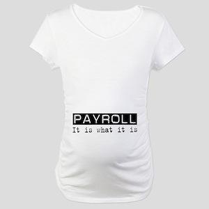 Payroll Is Maternity T-Shirt