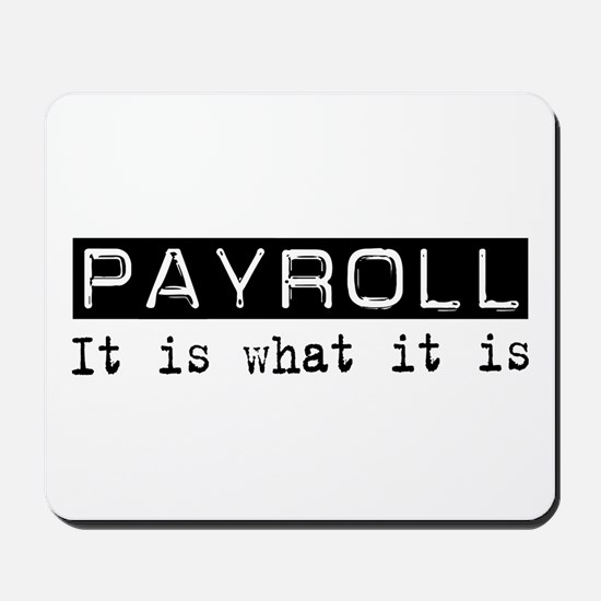 Payroll Is Mousepad